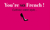 You're so french !